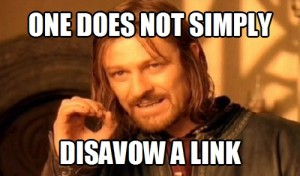 One Does Not Simply Disavow A Link
